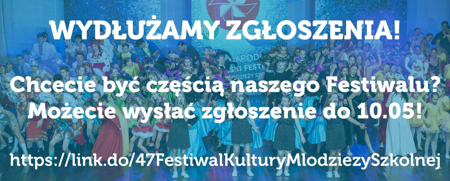 Wydłużamy zgłoszenia na Festiwal do 10.05!